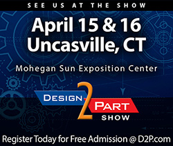 Visit Global Precision Products, LLC at the Design-2-Part Show in Uncasville, Connecticut – April 15 & 16 (Mohegan Sun Exposition Center)