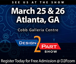 Visit Global Precision Visit Global Precision Products, LLC at the Design-2-Part Show in Atlanta, Georgia – March 25 & 26 (Cobb Galleria Centre)