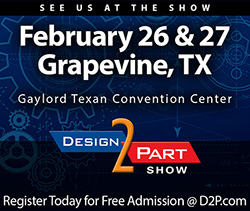 Visit Global Precision Products, LLC at the Design-2-Part Show in Grapevine, Texas – February 26 & 27 (Gaylord Texan Convention Center)